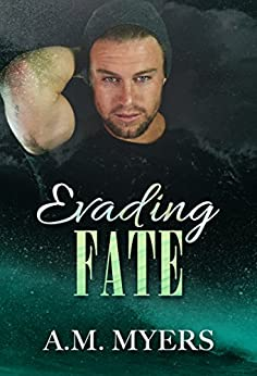 Evading Fate (Hidden Scars Book 3) by [Myers, A.M.]