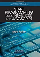 Start Programming Using HTML, CSS, and JavaScript Front Cover