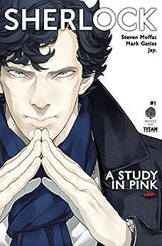 Sherlock: A Study in Pink #1 by [Moffat, Steven, Gatiss, Mark]