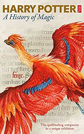 Harry Potter - A History of Magic: The eBook of the Exhibition ...