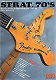 ストラト・セヴンティーズ The Datails & History of FENDER SRTATOCASTER in 1971-1982 (シンコー・ミュージックMOOK YOUNG GUITAR specia)