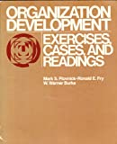 Organization Development : Exercises, Cases and Readings, Plovnick, Mark S. and Fry, Ronald E., 0673390330