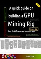 A quick guide on building a GPU Mining Rig, 3rd Edition