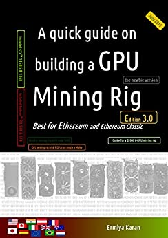 Download for free A quick guide on building a GPU Mining Rig: Best for Ethereum and Ethereum Classic