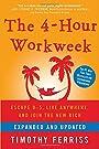 The 4-Hour Workweek: Escape 9-5, Li...