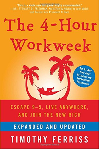 The 4-Hour Workweek: Escape 9-5, Live Anywhere, and Join the New Rich cover