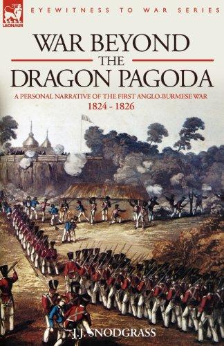 Pagoda Dragon (War Beyond the Dragon Pagoda: A Personal Narrative of the First Anglo-Burmese War 1824 - 1826)