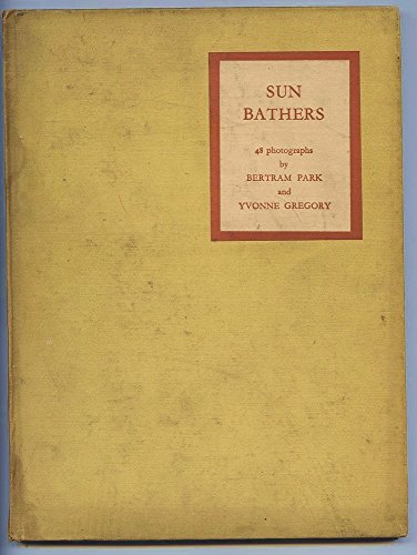 Sun Bathers: A Companion Volume to the Beauty of the Female Form- 48 Photographic Studies