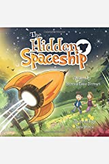 The Hidden Spaceship: An Adventure Into Environmental Awareness (Save The Planet Books) Paperback