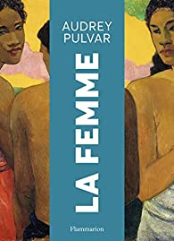 La femme par Audrey Pulvar