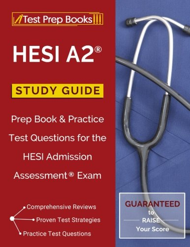 HESI A2 Study Guide: Prep Book & Practice Test Questions for the HESI Admission Assessment Exam: (Test Prep Books)