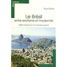 BRÉSIL, ENTRE EXOTISME ET MODERNITÉ (LE)