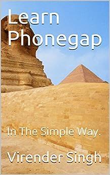 Learn Phonegap: In The Simple Way. by [Singh, Virender]