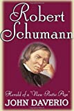 Robert Schumann: Herald of a ''New Poetic Age''