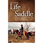 img - for { [ LIFE IN THE SADDLE (REVISED) (WESTERN FRONTIER LIBRARY (PAPERBACK) #0021) ] } Collinson, Frank ( AUTHOR ) Feb-26-1962 Paperback book / textbook / text book