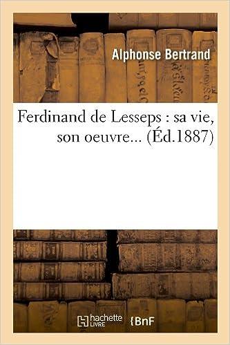Livre Ferdinand de Lesseps : sa vie, son oeuvre (Éd.1887) pdf, epub ebook