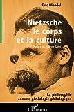 img - for Nietzsche, le corps et la culture: La philosophie comme g n alogie philologique (French Edition) book / textbook / text book