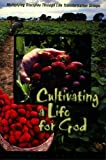 Cultivating a Life for God : Multiplying Disciples Through Life Transformation Groups, Cole, Neil, 1889638064