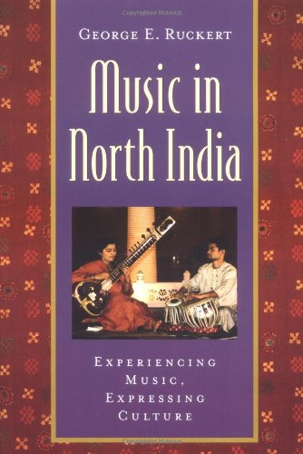 Music in North India: Experiencing Music, Expressing Culture (Global Music Series)