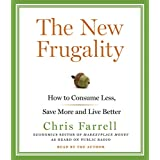 The New Frugality: How to Consume Less, Save More, and Live Better