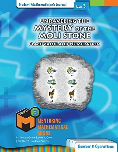 Project M3: Level 3: Unraveling The Mystery of  The Moli Stone: Place Value and Numeration Student Mathematician's Journal
