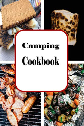 Camping Cookbook: Campfire and Grilling Recipes for Outdoor Cooking (Camping Recipes) (Grilling And Campfire Cooking)