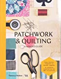 quilting and patchwork books - Patchwork & Quilting: A Maker's Guide