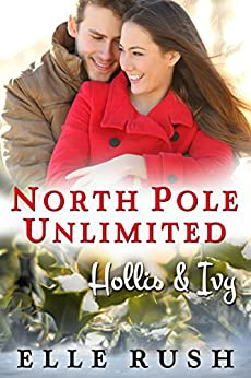 Hollis and Ivy (North Pole Unlimited Book 2) by [Rush, Elle]