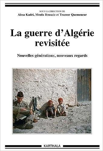 Lire en ligne La guerre d Algérie revisitée. Nouvelles générations, nouveaux regards pdf ebook