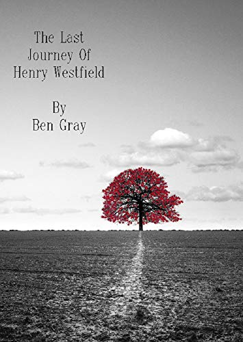 (The Last Journey of Henry Westfield: A Short Story)