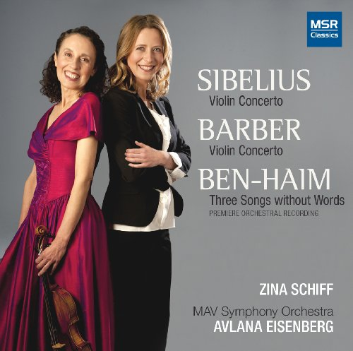 Music : Sibelius: Violin Concerto in D minor, Op.47; Samuel Barber: Violin Concerto, Op.14; Paul Ben-Haim: Three Songs Without Words [Premiere Recording of Orchestral Version]