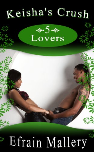 Men's Erotica: Keisha's Crush 5 – Lovers (Keisha's Crush)