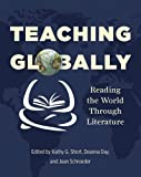 img - for Teaching Globally: Reading the World through Literature by Kathy G. Short (2016-08-08) book / textbook / text book