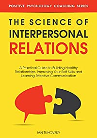 The Science Of Interpersonal Relations by Ian Tuhovsky ebook deal