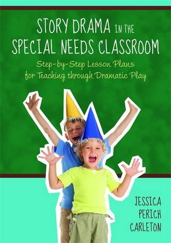 - Story Drama in the Special Needs Classroom: Step-by-Step Lesson Plans for Teaching through Dramatic Play