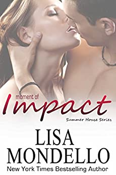 Moment of Impact (Summer House Series Book 2) by [Mondello, Lisa]
