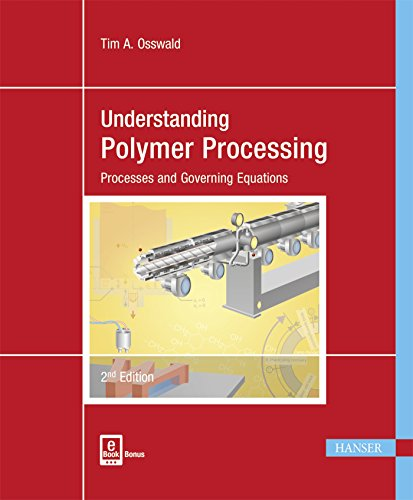 Pdf Engineering Understanding Polymer Processing 2E: Processes and Governing Equations