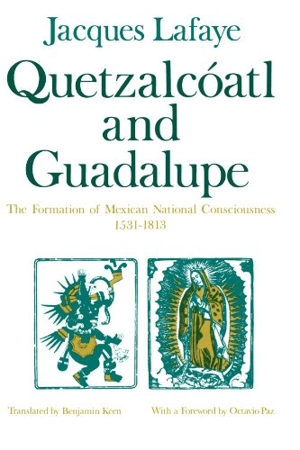 Quetzalcoatl and Guadalupe: The Formation of Mexican National Consciousness, 1531-1813