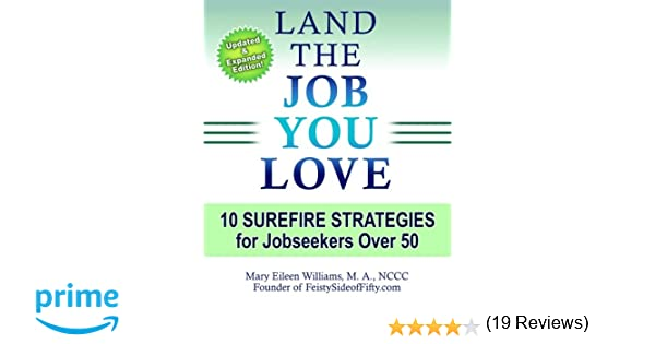 Land the Job You Love!: 10 Surefire Strategies for Jobseekers Over ...