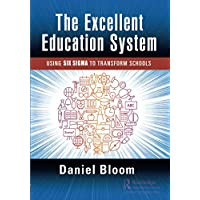 The Excellent Education System: Using Six Sigma to Transform Schools