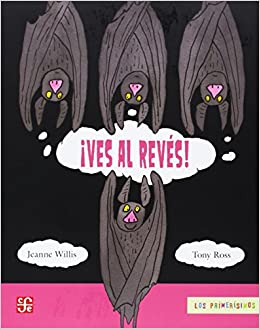Amazon.com: ¡Ves al revés! (Primerisimos) (Spanish Edition) (9789681685348): Willis Jeanne: Books