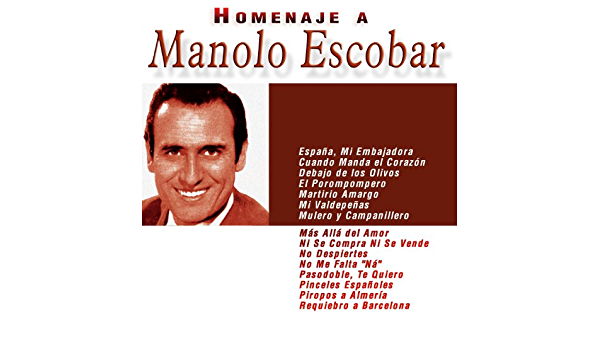 Homenaje A Manolo Escobar De Manolo Escobar En Amazon Music Amazon Es