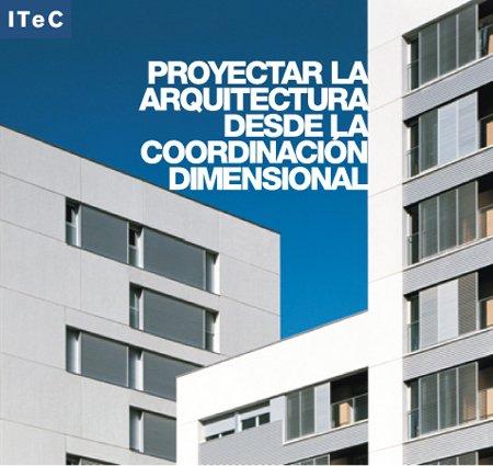 Descargar Libro Proyectar La Arquitectura Desde La Coordinación Dimensional Fructuós Mañà