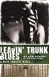 Leavin' Trunk Blues (Nick Travers Book 2)