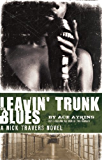Leavin' Trunk Blues (Nick Travers Book 2)