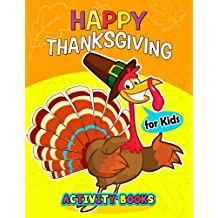 Happy Thanksgiving Activity books for kids: Activity book for boy, girls, kids Ages 2-4,3-5,4-8 Game Mazes, Coloring, Crosswords, Dot to Dot, Matching, Copy Drawing, Shadow match, Word search