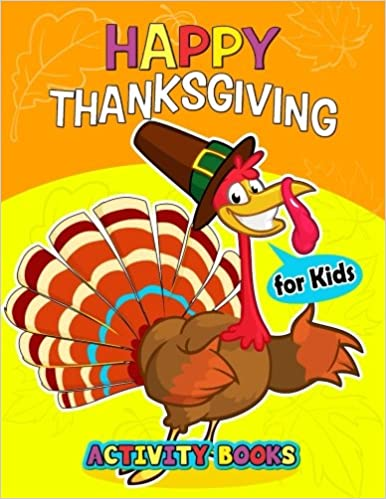 Preschool Learning Activity Designer - Happy Thanksgiving Activity Books For Kids: Activity Book For Boy, Girls, Kids Ages 2-4,3-5,4-8 Game Mazes, Coloring, Crosswords, Dot To Dot, Matching, Copy Drawing, Shadow Match, Word Search