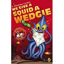 We Give a Squid a Wedgie (An Accidental Adventure)