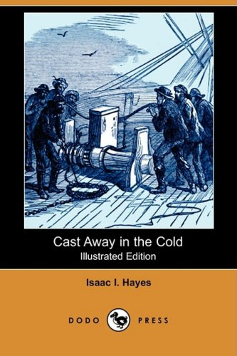Read Online Cast Away in the Cold (Illustrated Edition) (Dodo Press) ebook