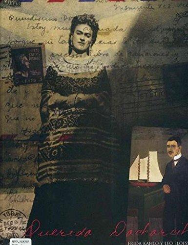 Querido doctorcito. Frida Kahlo y Leo Eloesser. Correspondencia/Correspondence (Spanish Edition) (Finnish Edition)